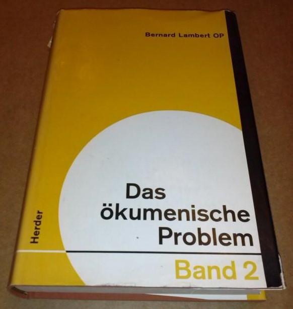 Bernard Lambert OP. / Das ökumenische Problem - Band II [2] / Übersetzung aus dem Französischen von Dr. Walter Scheier