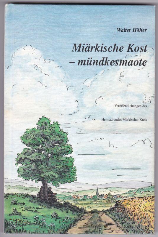 Miärkische Kost - mündkesmaote. Veröffentlichungen des Heimatbundes Märkischer Kreis. 1. Auflage 1992