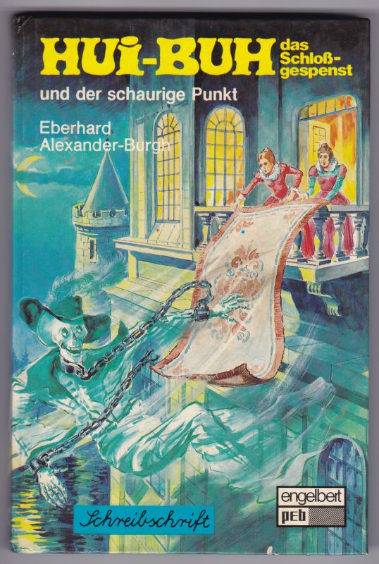 Hui-Buh das Schloßgespenst und der schaurige Punkt - Band 7 - Schreibschrift / 1. Auflage 1987 - pEb-Schreibschriftbücher. Etwas illustriert! Umschlaggestaltung: H. Möller - Innenausstattung: Ursula Dönges-Sandler