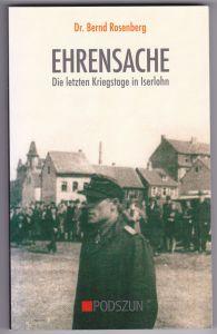 Ehrensache. Die letzten Kriegstage in Iserlohn. Auf der Schmutztitelseite hat der Autor eine kurze Widmung sowie eine Signatur/Unterschrift hinterlassen.