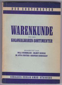 Der Sortimenter. Warenkunde für den Kolonialwaren-Sortimenter. Bearbeitet von Willi Wunderlich, Helmut Reincke, Dr. Otto Stritzke, Siegfried Schweikert. Vereinzelt mit einer Zeichnung illustriert.