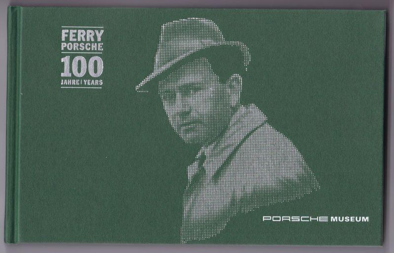 100 Jahre Ferry Porsche - 100 Years Ferry Porsche. Edition Porsche Museum. Deutsch und englisch. 1. [erste] Auflage 2009. Reich bebildert und illustriert!