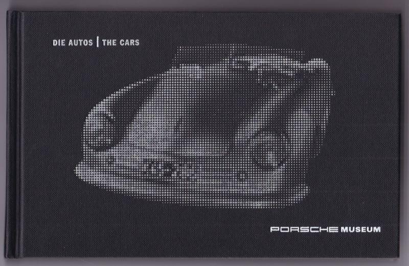 Porsche. Die Autos - The Cars. Edition Porsche Museum. Deutsch und englisch. 2. Auflage 2012. Reich bebildert und illustriert!