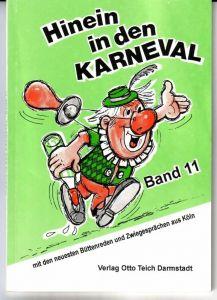 Hinein in den Karneval Band 11 - mit den neuesten [15] Büttenreden und Zwiegesprächen aus Köln / Titelzeichnung: Hugo Winderlich
