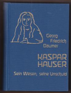 Kaspar Hauser. Sein Wesen, seine Unschuld - herausgegeben von Peter Tradowsky. Ungekürzter Nachdruck der 1873 bei A. Coppenrath erschienenen und seither nicht wieder aufgelegten Auflage.