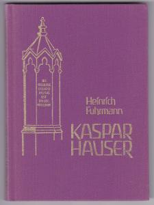 Kaspar Hauser - herausgegeben und eingeleitet von Peter Tradowsky. Mit s/w-Frontispiz des Autors. Ungekürzter Nachdruck der 1833 bzw. 1834 in Ansbach erschienenen Erstausgaben.