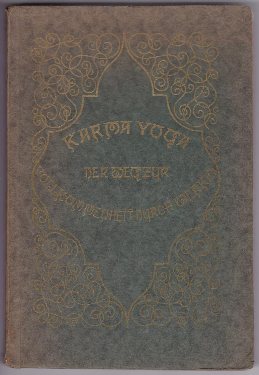 Karma Yoga. Der Weg zur Vollkommenheit durch Werke von Swami Vivekananda. Übertragen von Dr. Franz Hartmann. Ohne Datumsangabe, Preise hinten in Mk. angegeben.