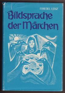 Bildsprache der Märchen. Schutzumschlag und Einband Walther Roggenkamp. 3. [dritte] Auflage 11.-15. Tausend 1976