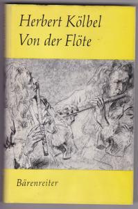 Von der Flöte. Brevier für Flötenspieler. Mit einem Geleitwort von Prof. Dr. h. c. Gustav Scheck. Zweite verbesserte Auflage.