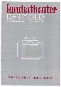 Landestheater Detmold Programmheft. Intendant Otto Will-Rasing. Spielzeit 1953-54/11. Bebildert und illustriert! Werbeanzeigen enthalten.