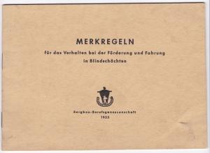Bergbau-BG 1955 Merkregeln Verhalten bei Förderung und Fahrung in Blindschächten. Bergbau-Berufsgenossenschaft 1955. Merkregeln Für das Verhalten bei der Förderung und Fahrung in Blindschächten. Bebildert und illustriert!
