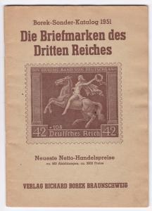 Borek-Sonder-Katalog 1951. Die Briefmarken des Dritten Reiches - Philatelie. Neueste Netto-Handelspreise, ca. 500 Abbildungen, ca. 3000 Preise.