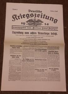 Deutsche Kriegszeitung Nummer 1, Sonntag 2. August 1914 - herausgegeben vom Berliner Lokal-Anzeiger - vermutlich ein Nachdruck!? - Luxemburg vom achten Armeekorps besetzt