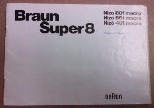 Braun Super8 [Super 8] Nizo 801 macro Nizo 561 macro Nizo 481 macro - Hinweise zum Gebrauch / Braun Film- und Foto-Technik / Nizo 801/561/481 macro-7136351-17901 Printed in West Germany