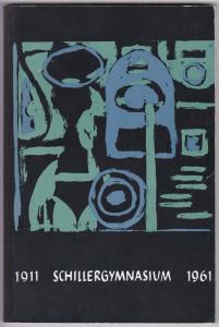 Festschrift zum 50jährigen Bestehen des Schiller-Gymnasiums 1911-1961 Dortmund. Bebildert und illustriert! Mit einigen Werbeanzeigen aus der Region.