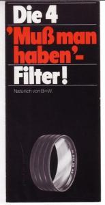 Faltprospekt - B+W Filterfabrik Wiesbaden / Optische Spitzenprodukte für Fotografie, Film und TV. - Werbeprospekt: Die 4 Muß man haben-Filter! Natürlich von B+W