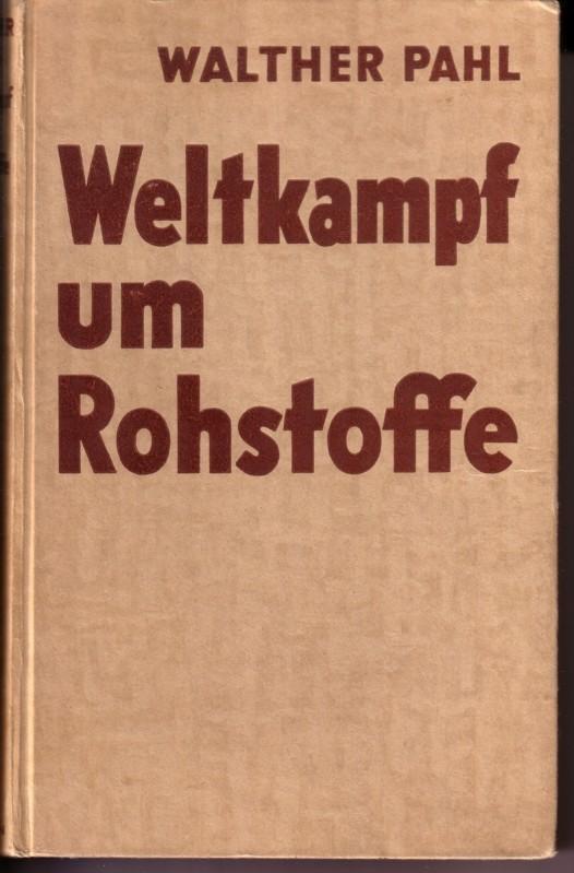 Weltkampf um Rohstoffe - 5.1942 - Die Kartenskizzen zeichnete Rudolf Heinisch, Berlin 0