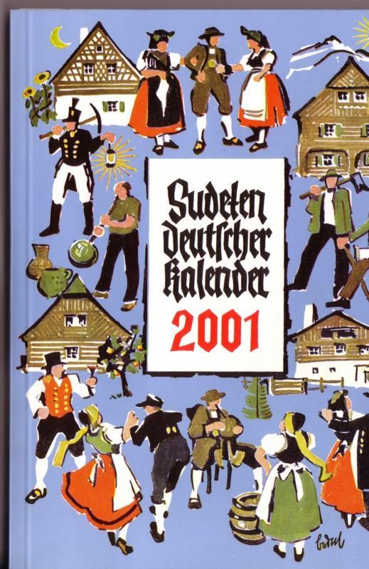 Sudetendeutscher Kalender 2001 - Unser Heimatkalender. Volkskalender für Sudetendeutsche. 53. Jahrgang - Gestaltung: Gisela Werner - ANBEI Werbezettel bzgl. Kalender (am Rand ger. beknickt) 0
