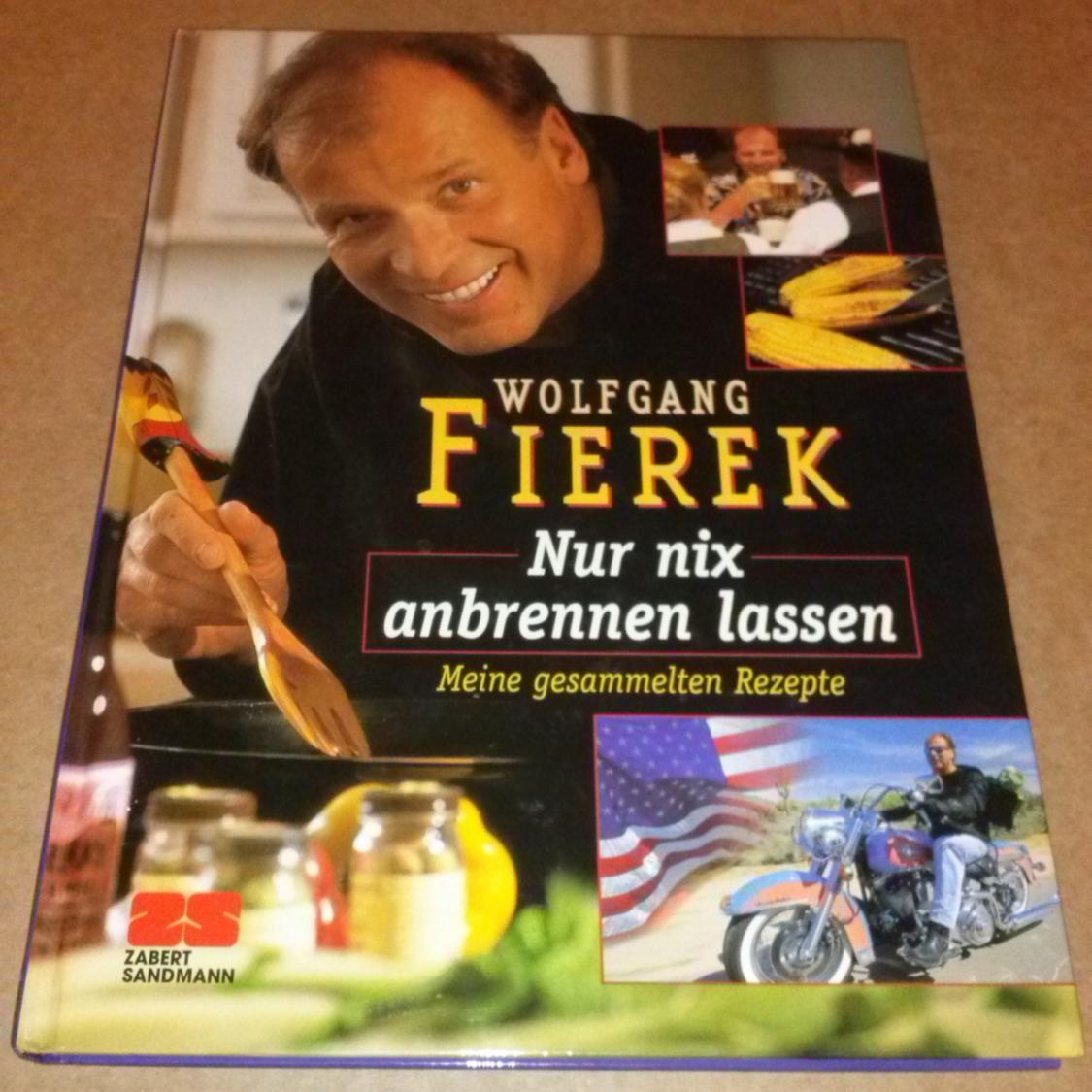 Wolfgang Fierek - Nur nix anbrennen lassen mit Fotos von Alexander Haselhoff. Meine gesammelten Rezepte - 1. Auflage 2000 - Sprache: Deutsch 0