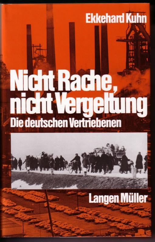 Nicht Rache, nicht Vergeltung. Die deutschen Vertriebenen / 2. Auflage 1988 - Schutzumschlaggestaltung: Christel Aumann, München 0