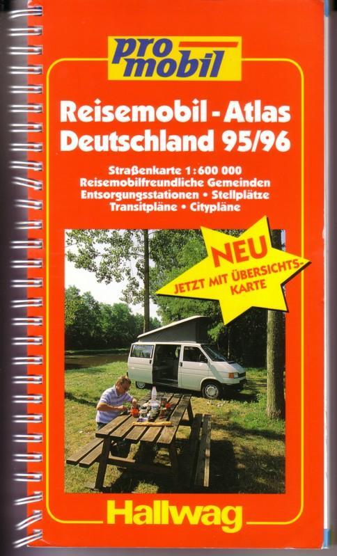 Reisemobil-Atlas Deutschland 95/96 1995 1996 - pro mobil - Hallwag / Straßenkarte 1:600000, Reisemobilfreundliche Gemeinden, Entsorgungsstationen, Stellplätze, Transitpläne, Citypläne - 2. neu bearbeitete und erweiterte Auflage / In diesem Band: 40 rei... 0