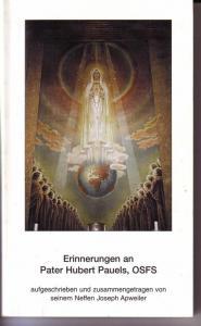 Erinnerungen an Pater Hubert Pauels, OSFS aufgeschrieben und zusammengetragen von seinem Neffen Joseph Apweiler / Leichlingen 1998 - mit s/w-Foto des Paters auf vorderer Deckelinnenseite