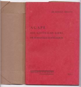 AGAPE. Die göttliche Liebe im Johannes-Evangelium. Theologie und Kultus. Eine Schriftenreihe. Heft 8. Herausgegeben von Lic. Robert Goebel.