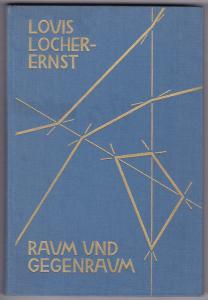 Raum und Gegenraum. Einführung in die neuere Geometrie. Herausgegeben von der Mathematisch-Astronomischen Sektion am Goetheanum. Zweite, durchgesehene Auflage.
