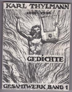 Gedichte - Karl Thylmann, Dichter und Graphiker 1888-1916 - Gesamtwerk Band 1