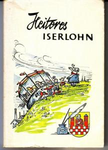 Heiteres Iserlohn - herausgegeben von Fritz Kühn - Schriftenreihe vom Haus der Heimat Nr. 2 - Zeichnungen: Heinrich Buse und C.W. Vogt (Notgeld)