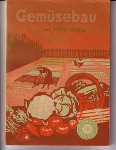 Anleitung zum Gemüsebau von Fritz Hertel / Lehrmeister-Bücherei Nr. 38/39 - Mit 38 Abbildungen. Wohl um 1950 zu datieren.
