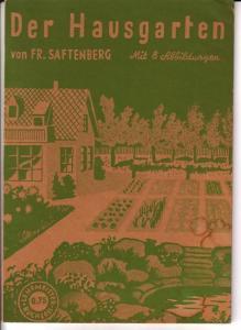 Der Hausgarten von Fr. Saftenberg. Neubearbeitet von Fritz Hertel / Lehrmeister-Bücherei Nr. 1 - Mit 8 Abbildungen