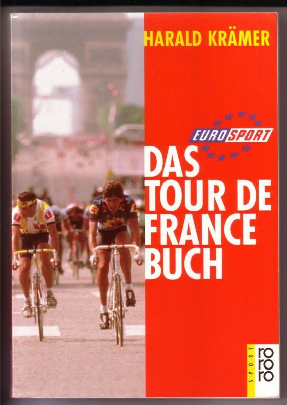 Das Tour-de-France-Buch / eurosport / rororo Sport herausgegeben von Bernd Gottwald 0