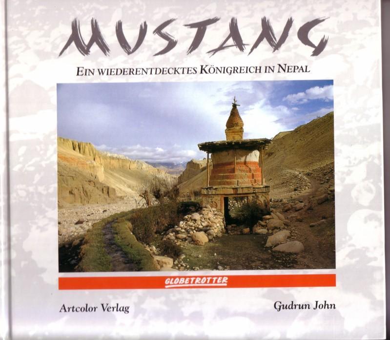 Mustang. Ein wiederentdecktes Königreich in Nepal. / Frontispiz: Kagbeni - das Tor zum Königreich Mustang / Globetrotter 0