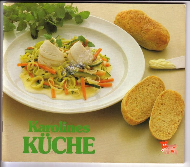 Karolines Küche / Herausgeber: Zentralverband der Dänischen Molkereien, DK-8000 Aarhus C 0