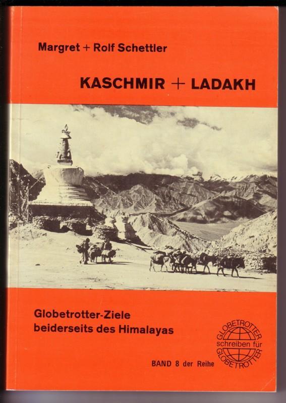 Kaschmir + Ladakh. Globetrotter-Ziele beiderseits des Himalayas. Band 8 der Reihe Globetrotter schreiben für Globetrotter / 2. Auflage 1977 / Faltkarte hinten vorhanden 0