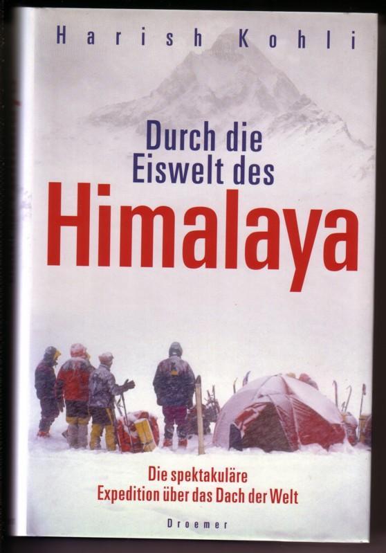Durch die Eiswelt des Himalaya. Die spektakuläre Expedition über das Dach der Welt. Aus dem Englischen von Maria Zybak 0