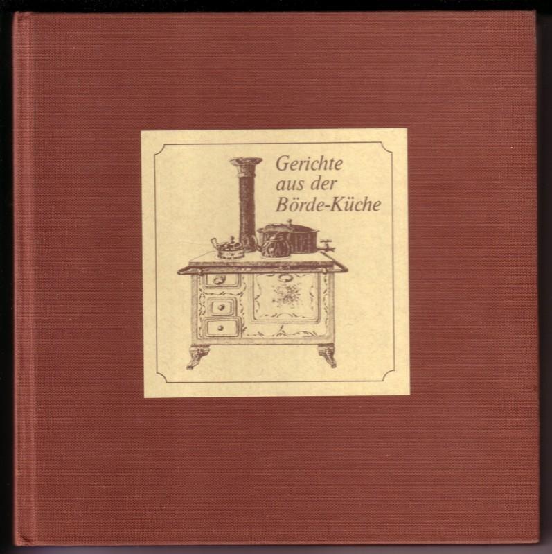 Gerichte aus der Börde-Küche / Rezepte aus der Börde-Küche entstanden aus einem Wettbewerb in und um Soest - Zeichnungen: Sigmar Steinfeld, Soest / 60 Rezepte 0