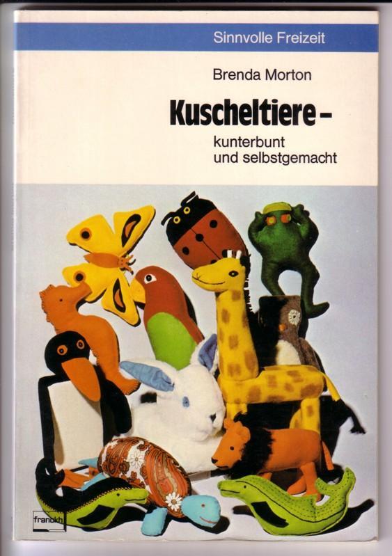 Kuscheltiere - kunterbunt und selbstgemacht / Sinnvolle Freizeit - 1. Auflage 1977 0