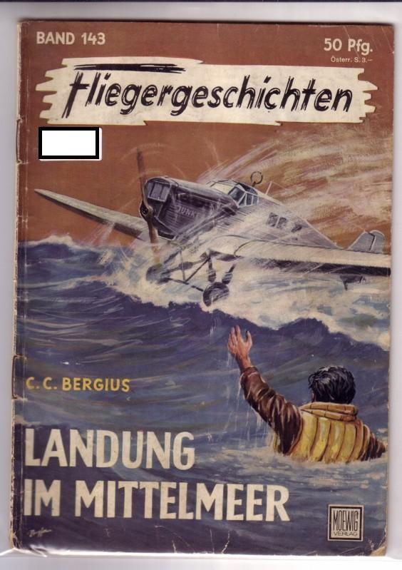 Fliegergeschichten Band 143 - C. C. Bergius: Landung im Mittelmeer - Herausgeber: Dr. Peter Supf 0