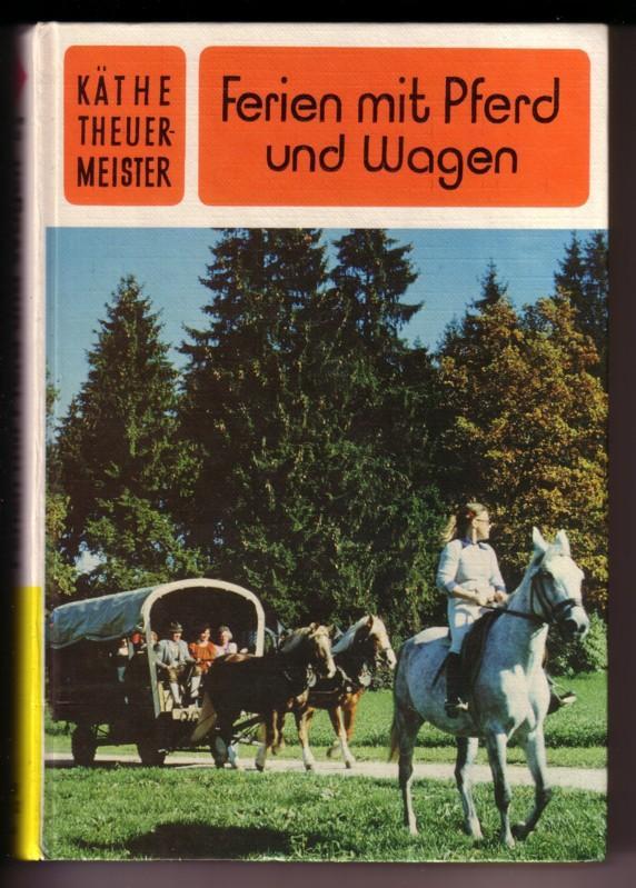 Ferien mit Pferd und Wagen / Karo Buch / für Jungen und Mädchen ab 12 J. - Einbandbild: Foto Bavaria, Textzeichnungen: Wak 0