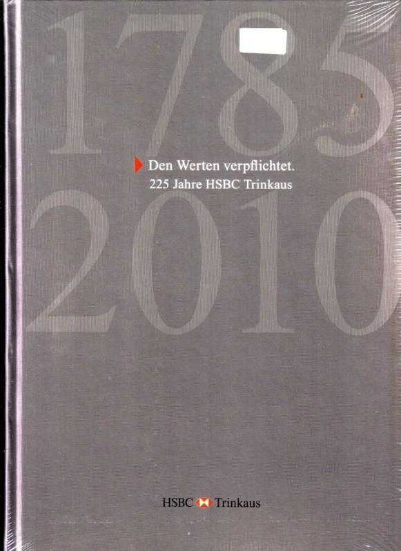 Den Werten verpflichtet. 225 Jahre HSBC Trinkaus / 1785-2010 / Diana Püplichhuysen (Autor), Anke Waldmann (Autor) - Buch ist noch hinter Folie und ungelesen! 0