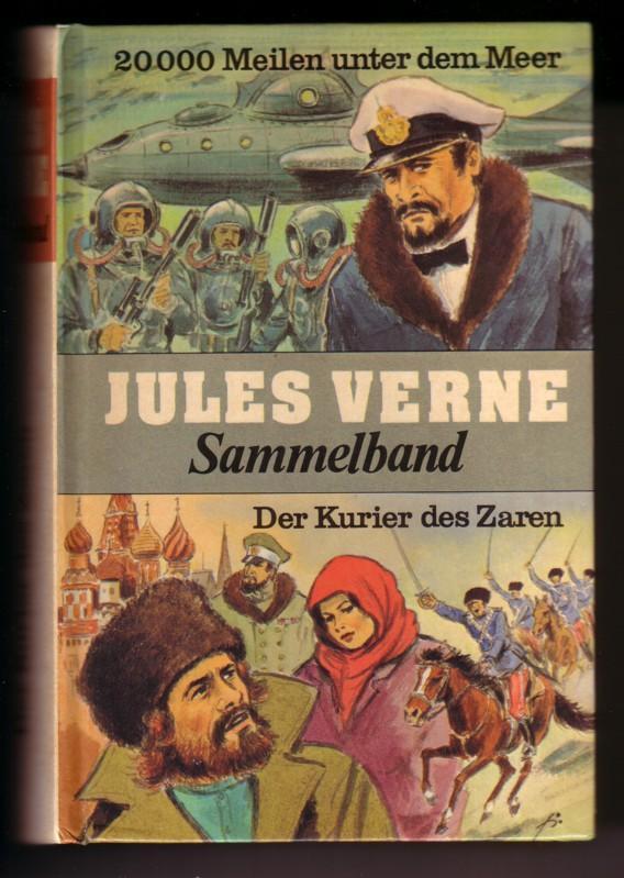 Jules Verne Sammelband / 20000 Meilen unter dem Meer - Der Kurier des Zaren // Umschlaggestaltung: Franz Reins, Innenausstattung: Heinz Bauer 0