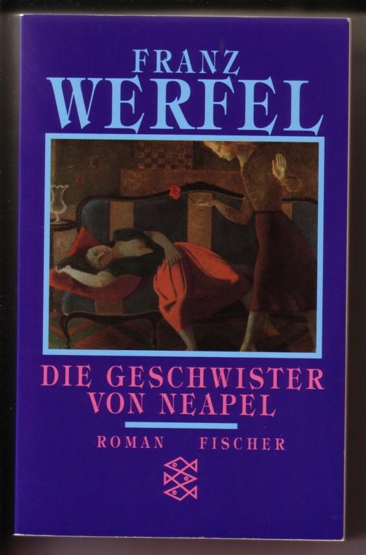Die Geschwister von Neapel - Roman - Franz Werfel Gesammelte Werke in Einzelbänden herausgegeben von Knut Beck / Fischer Taschenbuch 9460 0