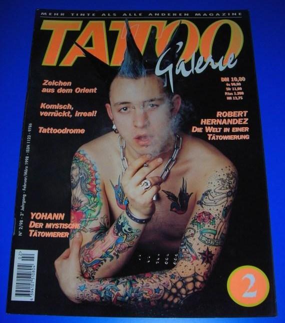 Tattoo Galerie Nr. 2/98 - 3. Jahrgang Februar/März 1998 - Mehr Tinte als alle anderen Magazine - Themen u.a. Robert Hernandez, Yohann / ISSN 1123-9786 0