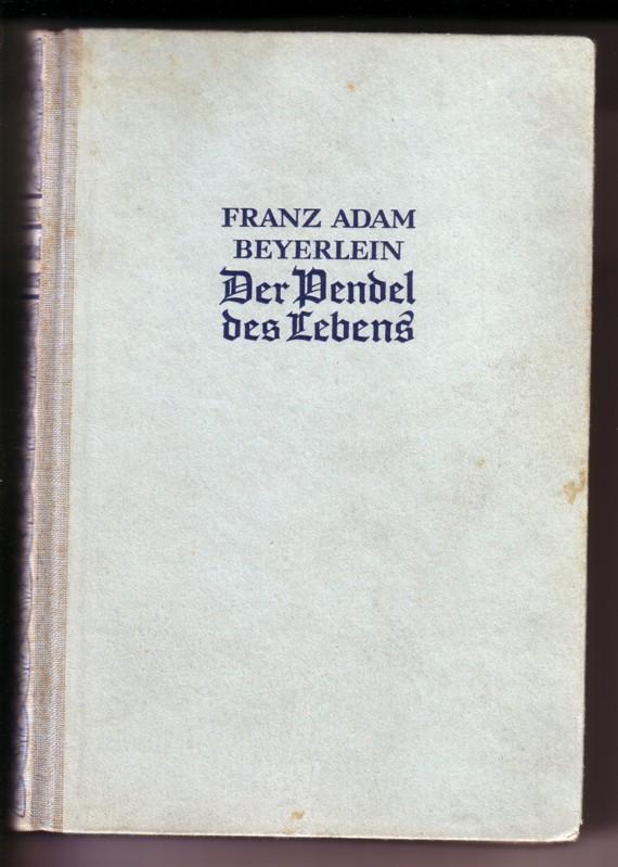 Roman-Sammlung aus Vergangenheit und Gegenwart Band 72 / Der Pendel des Lebens (Stirb und werde) - Roman von Franz Adam Beyerlein - 7. bis 16. Tausend - Verlagsnummer 1106 // Auf vorderer Leerseite eingeklebtes Papier (gelblich, Vordruck): Nr. 366 Zur Eri 0