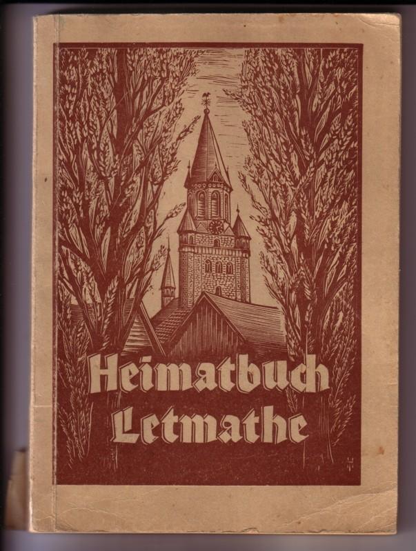 Heimatbuch Letmathe. Ein Beitrag zur westfälischen Ortsgeschichte von Karl Heimann 0