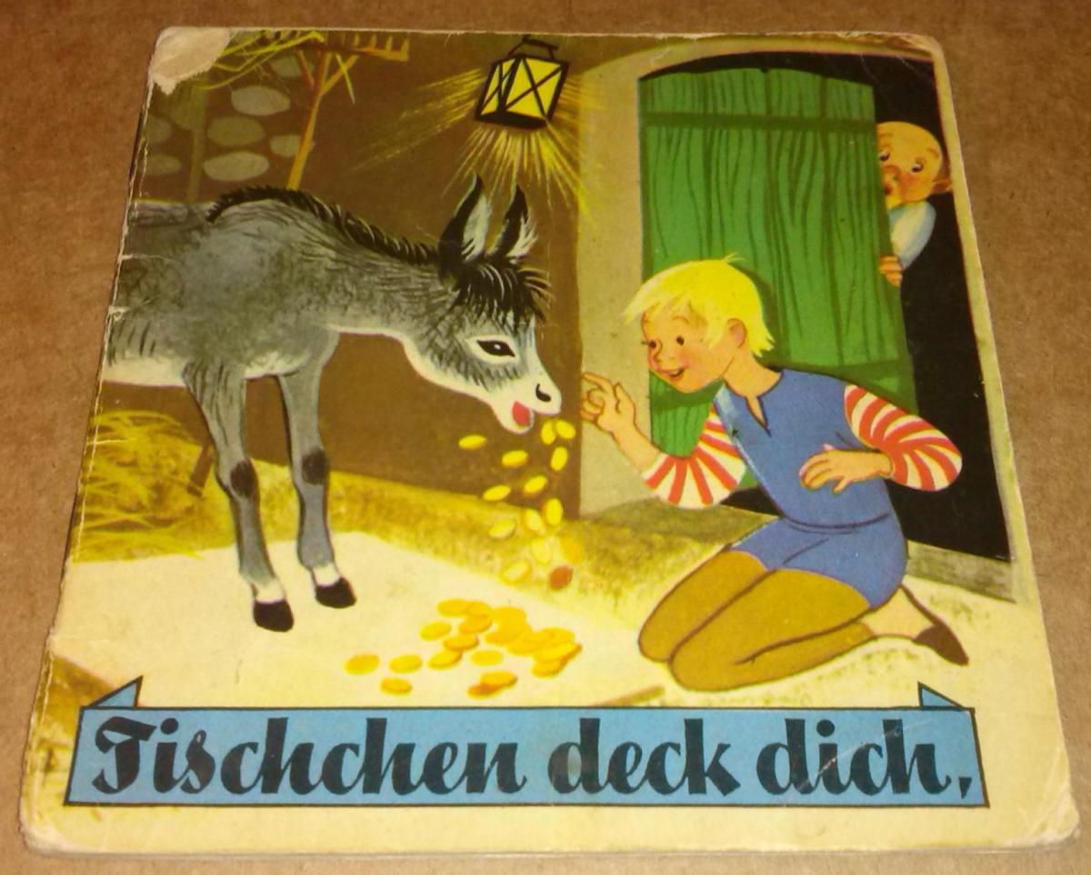 Tischchen deck dich. [Tischlein deck dich] Illustrationen: G. Mauser-Lichtl, Text: F. Sahling 0