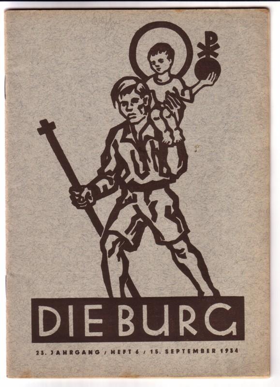 Die Burg 23. Jahrgang / Heft 6 / 15. September 1934 - monatlich erscheinendes Heft 0
