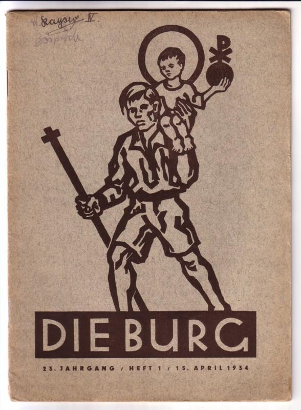 Die Burg 23. Jahrgang / Heft 1 / 15. April 1934 - monatlich erscheinendes Heft 0